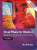 OrCAD PSpice for Windows : Volume III: Digital and Data Communications, Goody, Roy W., 0130311839
