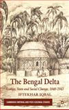 The Bengal Delta : Ecology, State and Social Change, 1840-1943, Iqbal, Iftekhar, 0230231837