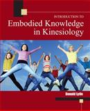 Introduction to Embodied Knowledge in Kinesiology, Lytle, Donald, 0757561837