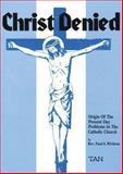 Christ Denied, Paul A. Wickens, 0895551837