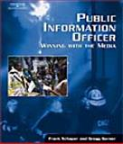 Public Information Officer : Winning with the Media, Gerner, Greg and Schaper, Frank C., Sr., 1401881831