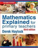 Mathematics Explained for Primary Teachers, Haylock, Derek W., 1412911834