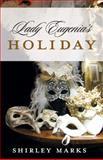 Lady Eugenia's Holiday, Shirley Marks, 1477811834