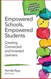 Empowered Schools, Empowered Students : Creating Connected and Invested Learners, Ripp, Pernille S. (Schmidt), 1483371832