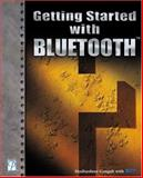 Getting Started with Bluetooth, Ganguli, Madhushree, 1931841837