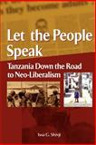 Let the People Speak. Tanzania down the Road to Neo-Liberalism, Shivji, Issa G., 2869781830