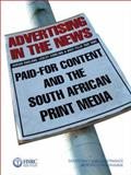 Advertising in the News : Paid-for Content and the South African Print Media, Hadland, Adrian and Cowling, Lesley, 0796921830