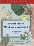 My First Book of Mind Your Manners, Kathryn T. Hegeman, 0972521836