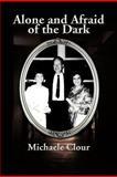 Alone and Afraid of the Dark, Michaele Clour, 1479711837