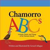 Chamorro ABCs, Gerard Aflague, 1497461839