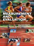 Measurement and Evaluation in Physical Activity Applications : Exercise Science, Physical Education, Coaching, Athletic Training, and Health, Bishop, Phillip A., 1890871834