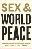 Sex and World Peace, Jankowiak, William R. and Ballif-Spanvill, Bonnie, 0231131836