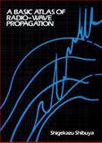 A Basic Atlas of Radio-Wave Propagation, Shibuya, Shigekazu, 047188183X