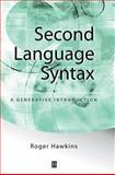 Second Language Syntax : A Generative Introduction, Hawkins, Roger, 0631191836