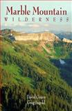 Marble Mountain Wilderness, David Green and Greg Ingold, 0899971830