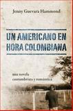 Un Americano en Hora Colombiana, Jenny Guevara Hammond, 1478711833