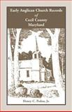 Early Anglican Church Records of Cecil County, Maryland, Henry C. Peden, 1585491837