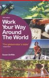 Work Your Way Around the World, Susan Griffith, 1780591837