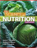 Science of Nutrition, Thompson, Janice L. and Manore, Melinda, 0321901835