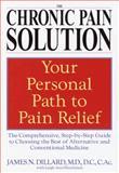 The Chronic Pain Solution, James N. Dillard and Leigh Ann Hirschman, 055380183X