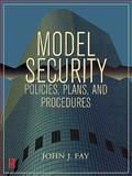 Model Security Policies, Plans and Procedures, Fay, John, 0750671831