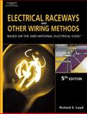 Electrical Raceways and Other Wiring Methods : Based on the 2005 National Electric Code, Loyd, Richard E., 1401851835
