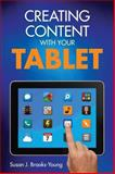 Creating Content with Your Tablet, Brooks-Young, Susan J., 1452271836