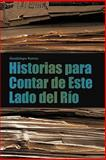 Historias para Contar de Este Lado Del Río, Guadalupe Ramos, 1463301839