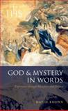 God and Mystery in Words : Experience through Metaphor and Drama, Brown, David, 0199231834