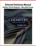 Selected Solution Manual for Principles of Chemistry : A Molecular Approach, Tro, Nivaldo J. and Shaginaw, Kathy Thrush, 0321751833