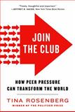 Join the Club, Tina Rosenberg, 0393341836