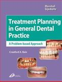 Treatment Planning in General Dental Practice, Bain, Crawford, 0443071837