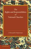 The Rights and Responsibilities of National Churches : The Hulsean Lectures For 1907-8, Masterman, J. Howard B., 1107671833