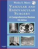 Vascular and Endovascular Surgery : A Comprehensive Review, Moore, Wesley S., 1416001832