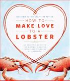 How to Make Love to a Lobster, Marjorie Harris and Peter Taylor, 1770501835