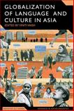 Globalization of Language and Culture in Asia : The Impact of Globalization Processes on Language, Vaish, Viniti, 1847061834