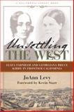 Unsettling the West, Jo Ann Levy, 189077183X