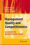 Management Quality and Competitiveness : Lessons from the Industrial Excellence Award, Loch, C. and Chick, Stephen, 3540791833