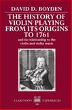 The History of Violin Playing from Its Origins to 1761 9780198161837