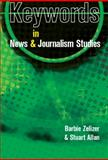 Keywords in News and Journalism Studies, Allan, Stuart and Zelizer, Barbie, 0335221831