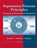Separation Process Principles, Seader, J. D. and Henley, Ernest J., 0470481838