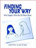 Finding Your Way : What Happens When You Tell about Abuse, Copen, Lynn M. and Pucci, Linda M., 0761921834