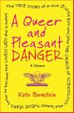 A Queer and Pleasant Danger, Kate Bornstein, 080700183X