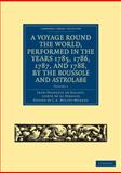 A Voyage round the World, Performed in the Years 1785, 1786, 1787, and 1788, by the Boussole and Astrolabe, de Galaup, Jean-François, 1108031838