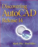 Discovering AutoCAD, Release 14, Dix, Mark, 0130801836