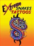 Extreme Snakes Tattoos, George Toufexis, 0486481832