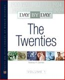 Day by Day : The Twenties, Golson Books, Ltd. Staff and Carlisle, Rodney P., 0816071837