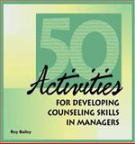 Fifty Activities for Developing Counseling Skills in Managers 9780874251838