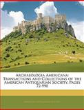 Archaeologia American, , 1144731836