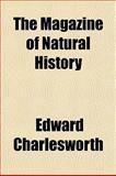 The Magazine of Natural History, Edward Charlesworth, 1150811838